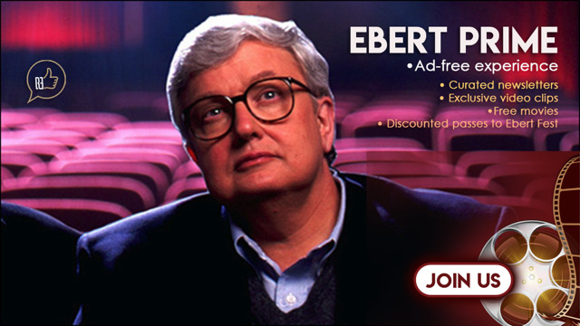 Join the Ebert Prime Ad-free experience